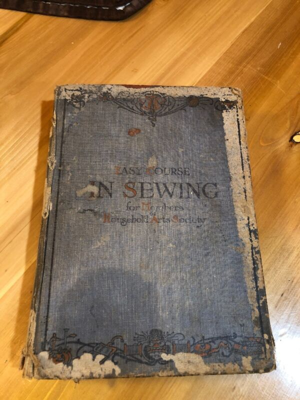 Vintage Antique Sewing Book: Easy Course In Sewing