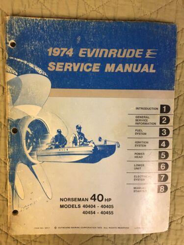 1974 EVINRUDE SERVICE MANUAL NORSEMAN 40 HP MODELS 40404 - 40405 , 40454 - 40455