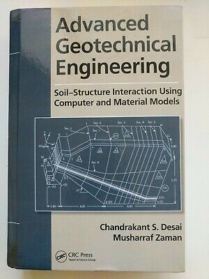 Advanced Geotechnical Engineering : Soil-Structure Interaction Using Computer a…