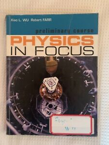 PRELIMINARY COURSE PHYSICS IN FOCUS (Xiao L. Wu & Robert' Farr)