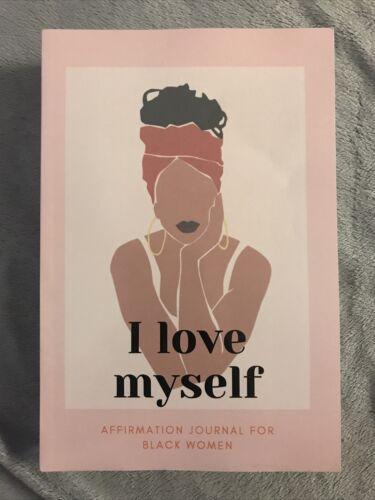 I Love Myself - Affirmation Journal for Black Women: Self-Ca