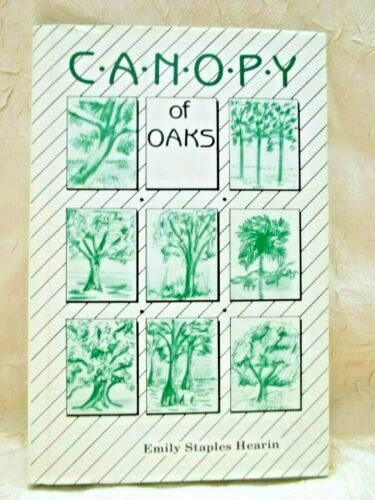Canopy of Oaks Emily Staples Hearin Signed 1987 1st Ed HC Mobile Alabama History