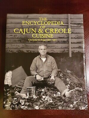 The Encyclopedia of Cajun & Creole Cuisine by John D. Folse (The Encyclopedia Of Cajun & Creole Cuisine)