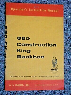 Original Case 680 Construction King Backhoe Operators Instruction Manual 9-1891