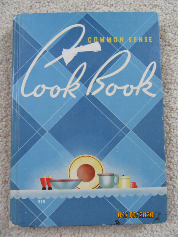 Vintage Common Sense COOK BOOK (1939) 200 recipes and 100 food questions