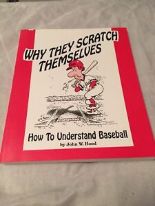 Why They Scratch Themselves: How to Understand Baseball