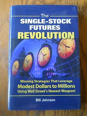 The Single Stock Futures Revolution Leverage Dollars To Millions By Bill Johnson