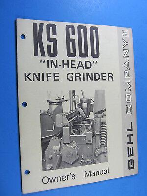 Gehl Ks 600 Knife Grinder Owners Manual Factory Original