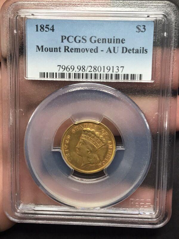 1854 $3 Gold Piece PCGS AU Details Mount Removed