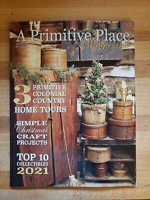 A PRIMITIVE PLACE MAGAZINE *CHRISTMAS 2020 *ANTIQUES PRIMITIVE COLONIAL HOMES