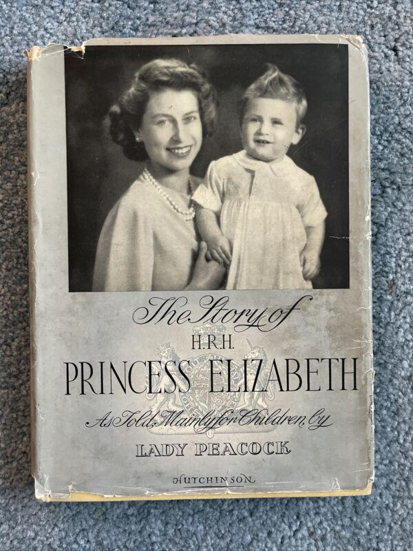 1949 QUEEN ELIZABETH II - The Story of HRH Princess Elizabeth II 1949 HC DJ book