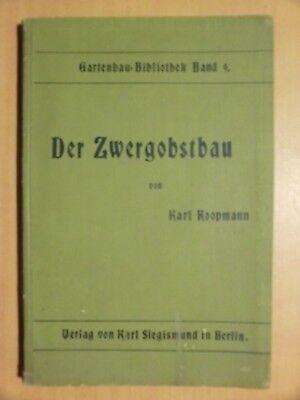 Rarität von 1899 Koopmann Zwergobstbau Anlage Pflanzung Pflege Sorten Schnitt