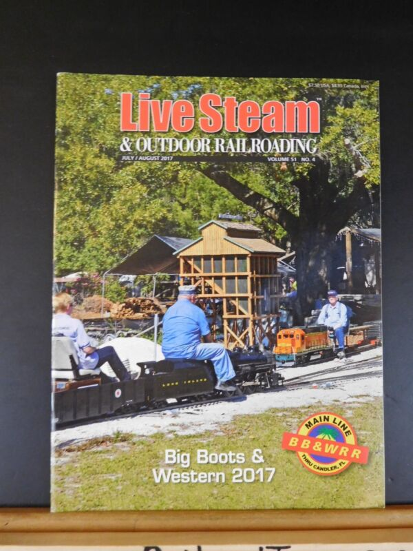 Live Steam Magazine 2017 July August & Outdoor Railroading Big Boots & Western