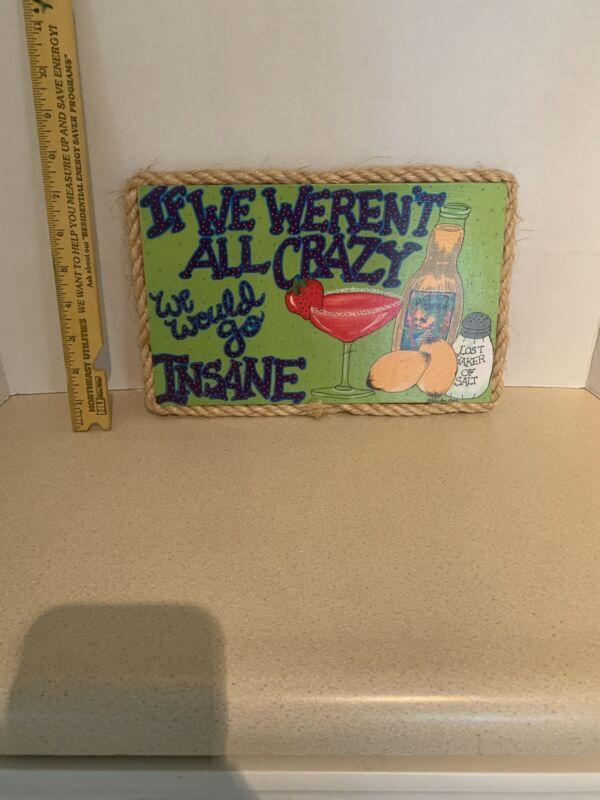 If We Weren't All Crazy We Would Go Insane Margaritaville Wooden Tiki Bar Sign