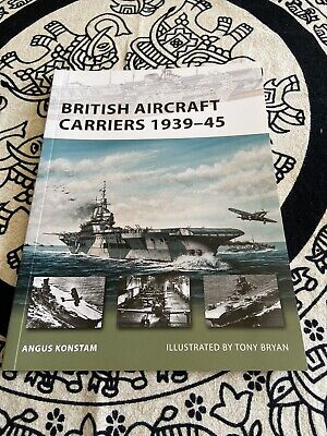 New Vanguard: British Aircraft Carriers, 1939-45 168 by Angus Konstam (2010,...