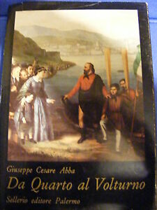 LIBRO DI CESARE ABBA DA QUARTO AL VOLTURNO - Italia - LIBRO DI CESARE ABBA DA QUARTO AL VOLTURNO - Italia