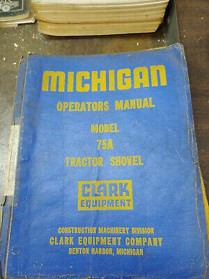 Clark Michigan Model 75a Tractor Shovel Operators Manual No.1199