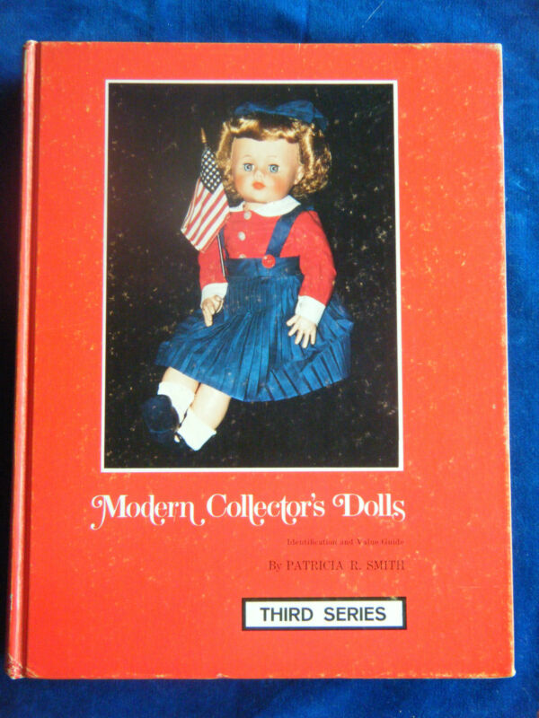 Modern Collector's Dolls: Third Series by Patricia Smith -Hardcover – May, 1977