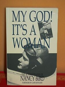 My God Its A Woman.  Autobiography of Nancy Bird Walton. Signed . Birrong Bankstown Area Preview