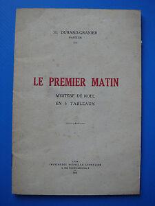 H.DURAND GRANIER - LE PREMIER MATIN - 1948 - MYSTERE DE NOEL EN 5 TABLEAUX - France - Reliure: Couverture souple Langue: Franais - France