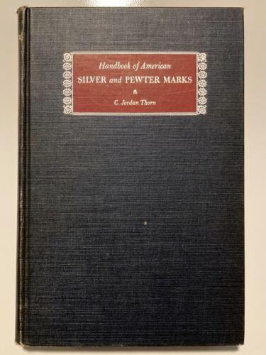 Handbook of American Silver & Pewter Marks - Hardback Book, Thorn, 1949