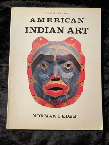 GOOD BOOK AMERICAN INDIAN ART - NORMAN FEDER - SOFTCOVER SEE ALL PHOTOS