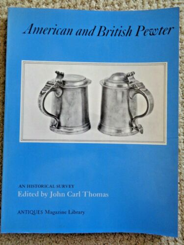 AMERICAN & BRITISH PEWTER Historical Survey by John Thomas Antiques Magazine