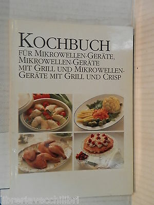 KOCHBUCH Fur Mikrowellen Gerate Mikrowellen Grill Kerstin Quirici 1990 tedesco