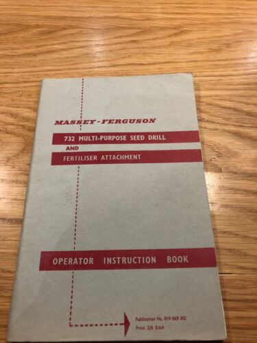Massey Ferguson 732 Mulri Purpose Seed Drill and Fert Attachment Instruction Book