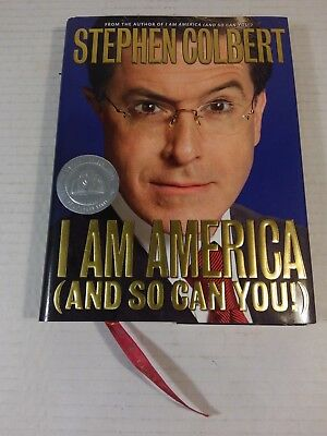 I Am America  And So Can You   By Stephen Colbert  2007  Hcdj  1St Ed 1St Print