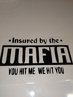 Insured by the MAFIA car decal/sticker for laptop,van, or car,bumper, window
