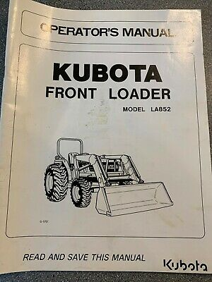Kubota Model La852 Front Loader Operators Manual