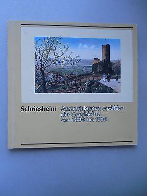 Schriesheim Ansichtskarten erzählen die Geschichte von 1890 bis 1930 von 1981