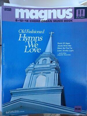 Magnus 6-12-16 Chord Organ Music book #202 Old Fashioned Hymns We Love