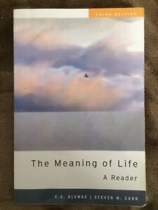 The Meaning is Life: A Reader By E.D. Klemke