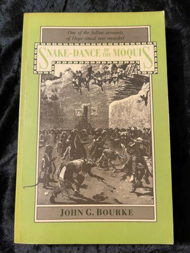 SNAKE-DANCE OF THE MOQUIS NATIVE AMERICAN BOOK U OF AZ -JOHN G, BOURKE PB 1984