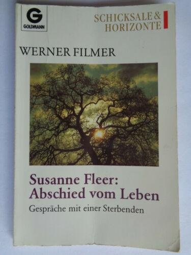 Werner Filmer Susanne Fleer: Abschied vom Leben Gespräche mit einer Sterbenden