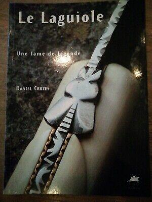 Couteau LAGUIOLE UNE LAME DE LÉGENDE  Daniel Crozes Éditions de Rouergue 1996