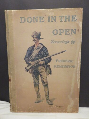 Done In The Open Drawings by Frederic Remington 1902 Edition Rare Vintage Book