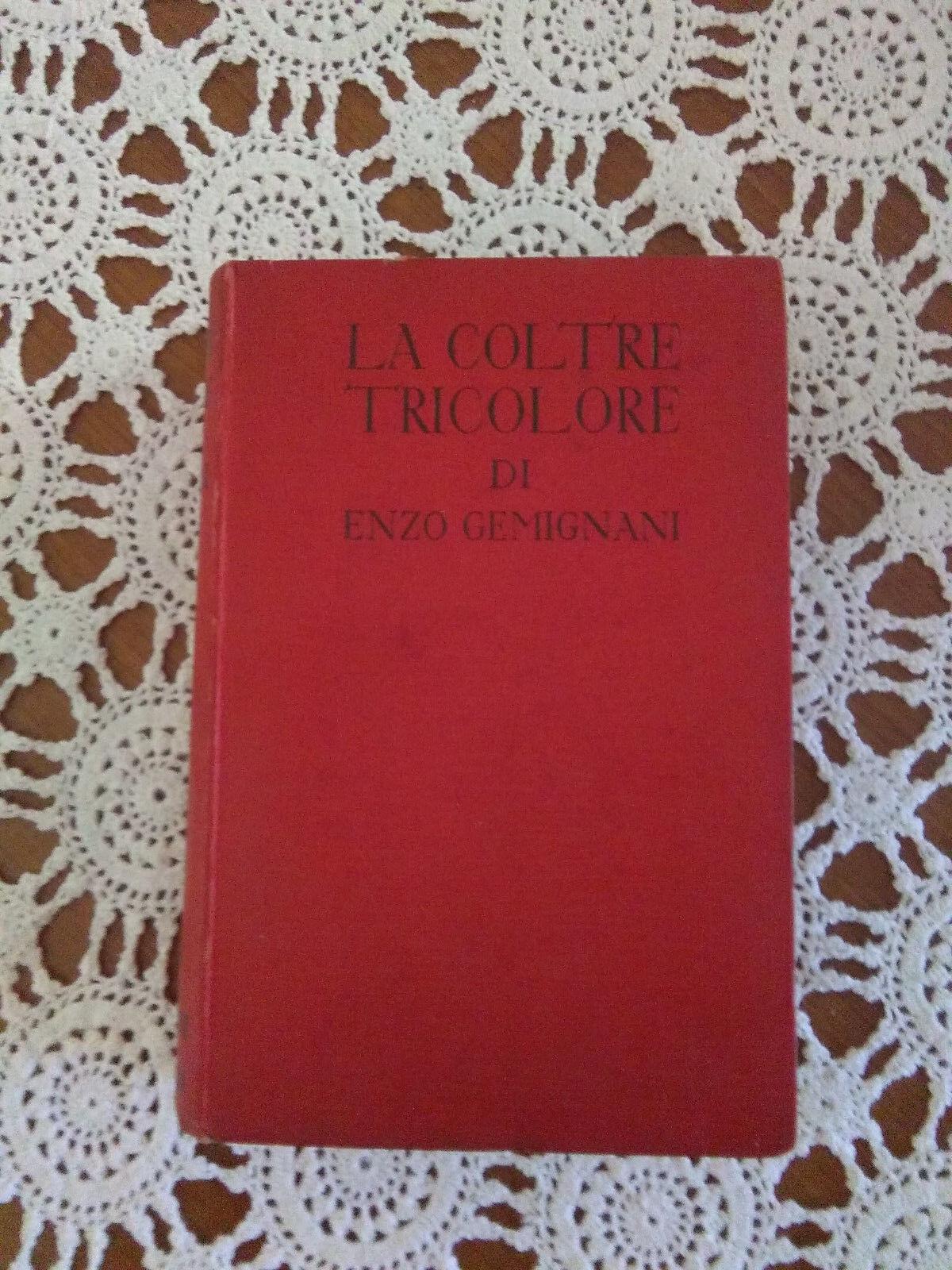 La Coltre Tricolore (autore Enzo Gemignani) (Sonzogno - Milano)
