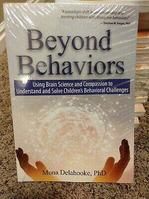 Beyond Behaviors : Using Brain Science and Compassion to Understand and -
