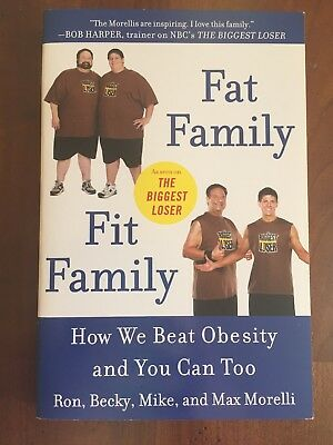 Fat Family Fit Family  How We Beat Obesity And You Can Too By Ron Morelli Paperb