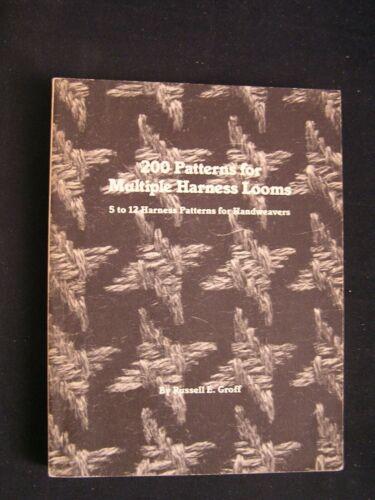 Weaving handweaving Groff 200 PATTERNS FOR MULTIPLE HARNESS LOOMS 5-12 Harness