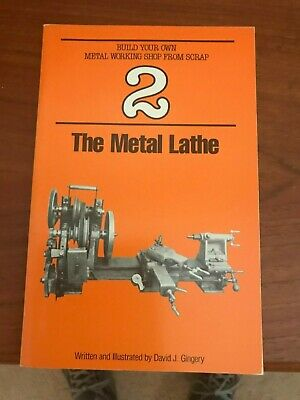 The Metal Lathe How To Build Your Own Metal Working Shop From Scrap Vol 2 S90