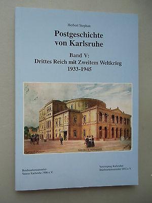 Postgeschichte Karlsruhe Bd. V: Drittes Reich mit Zweitem Weltkrieg 1933-1945