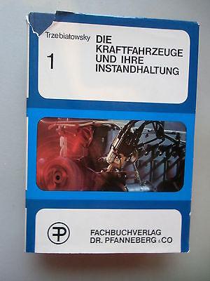 Kraftfahrzeuge und ihre Instandhaltung 1969 Bd. 1 .. und ihre Baugruppen