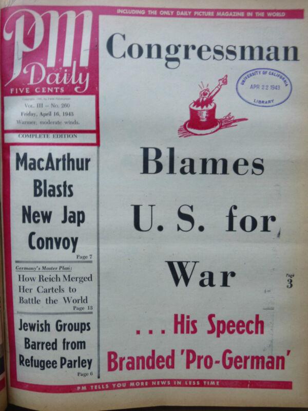 WWII APRIL 16 1943 CONGRESSMAN BLAMES U.S. FOR WAR-MACARTHUR PM DAILY NEWSPAPER