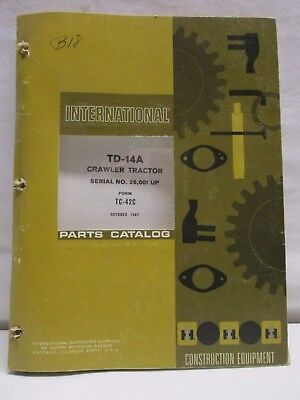 International Harvester Td-14a Crawler Tractor Parts Catalog Manual October 1967