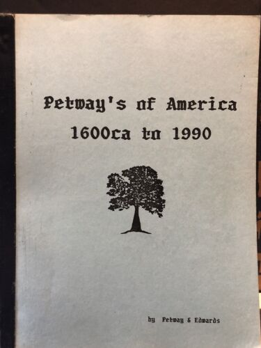 Petway s Of America By Melva Petway /Sara Edwards Family History Genealogy Book - $50.00