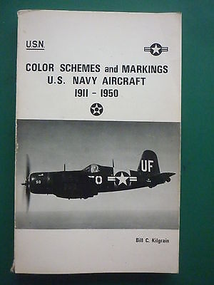 LIVRE BOOK B KILGRAIN , COLOR SCHEMES & MARKINGS US NAVY AIRCRAFT 1911-1950](Navy Color Scheme)